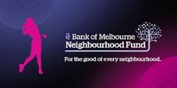 Bank of Melbourne Neighbourhood Fund