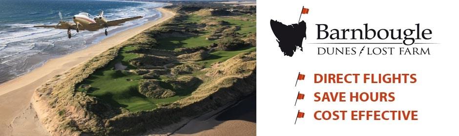 Barnbougle Dunes/Lost Farm - Fly direct
